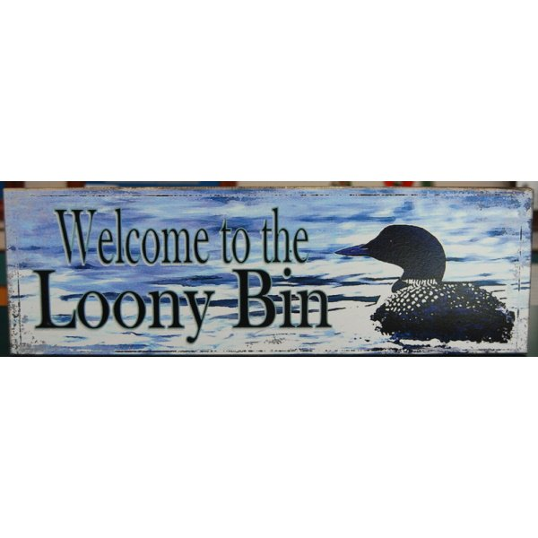 Welcome to the Loony Bin sign