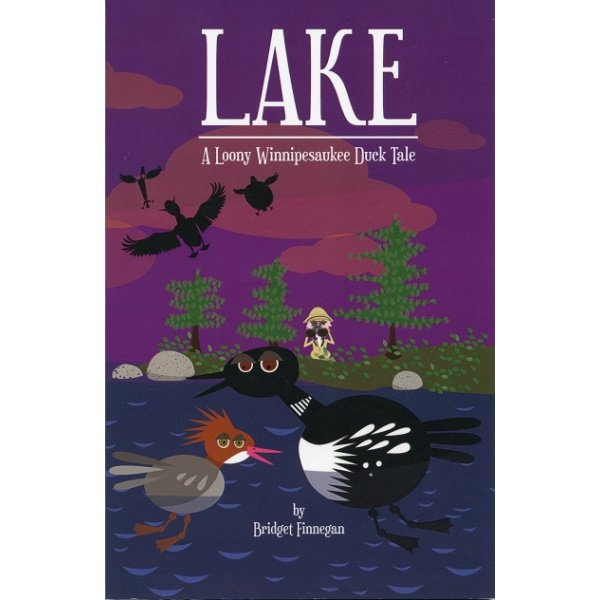 Lake: A Loony Winnipesaukee Duck Tale